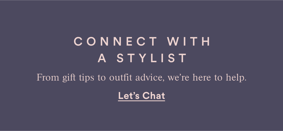 CONNECT WITH A STYLIST