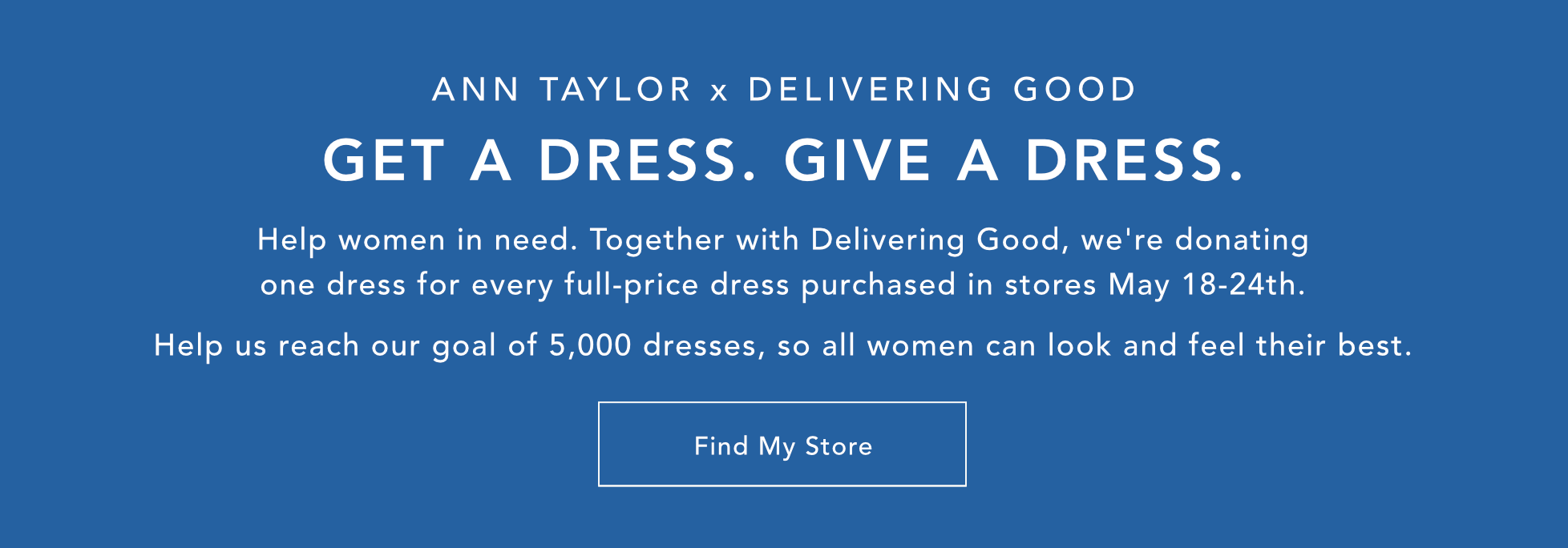GET A DRESS. GIVE A DRESS. - FIND MY STORE