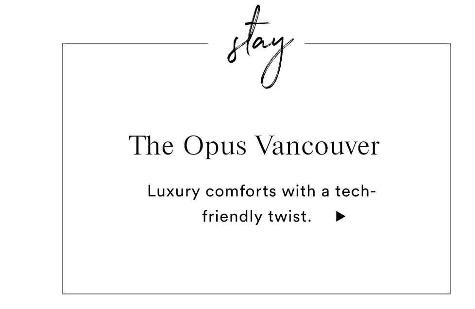 STAY - THE OPUS VANCOUVER