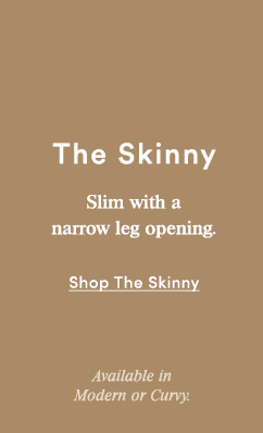 The Skinny - SHOP THE LOOK