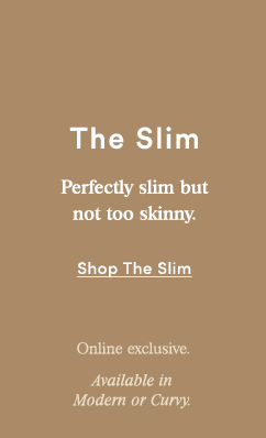 The Slim - SHOP THE LOOK
