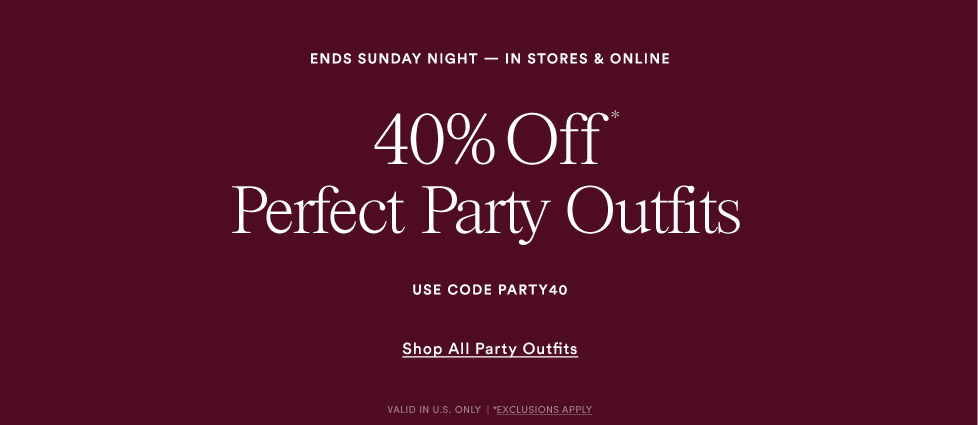 40% OFF PERFECT PARTY OUTFITS