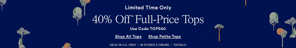40% Off Full-Price Tops