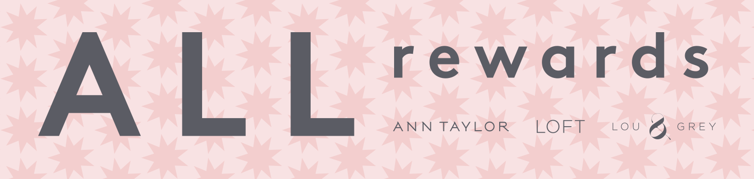Save with our ALL Rewards Loyalty Program | ANN TAYLOR